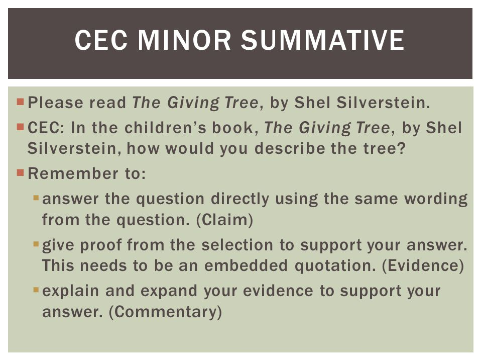 Cec minor summative Please read The Giving Tree, by Shel Silverstein.
