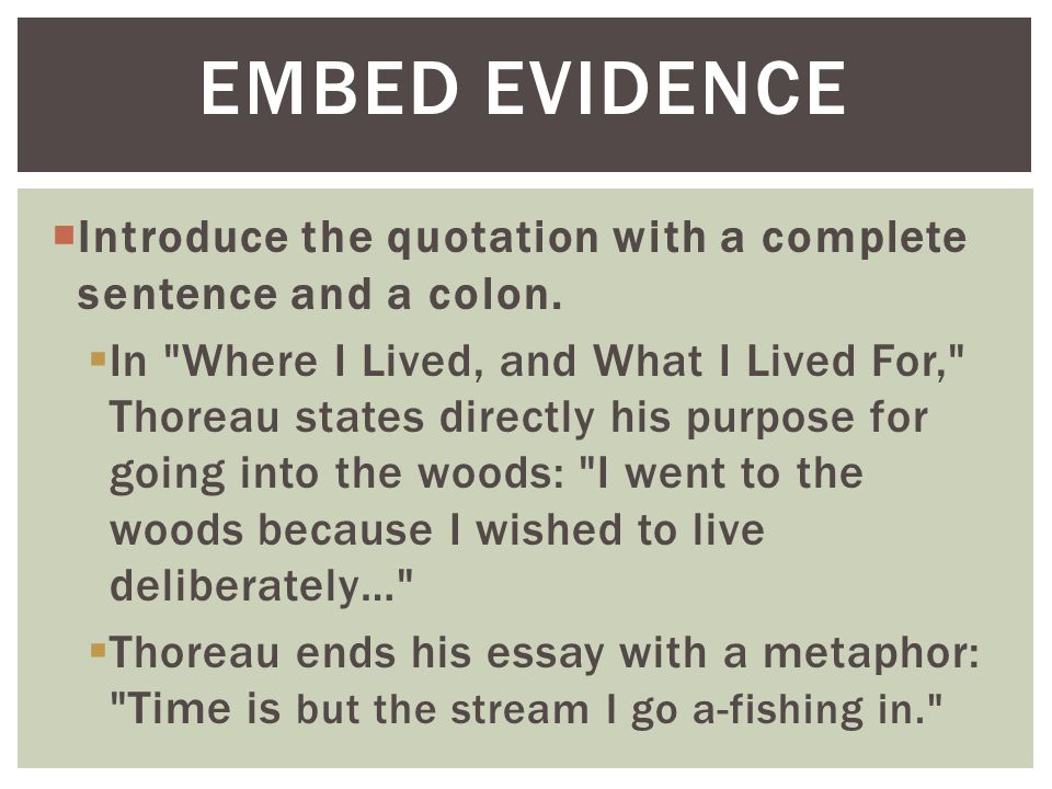 EMBED EVIDENCE Introduce the quotation with a complete sentence and a colon.