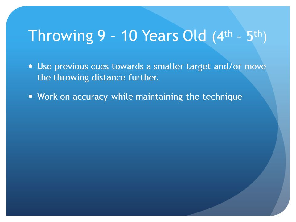 Throwing 9 – 10 Years Old (4th – 5th)