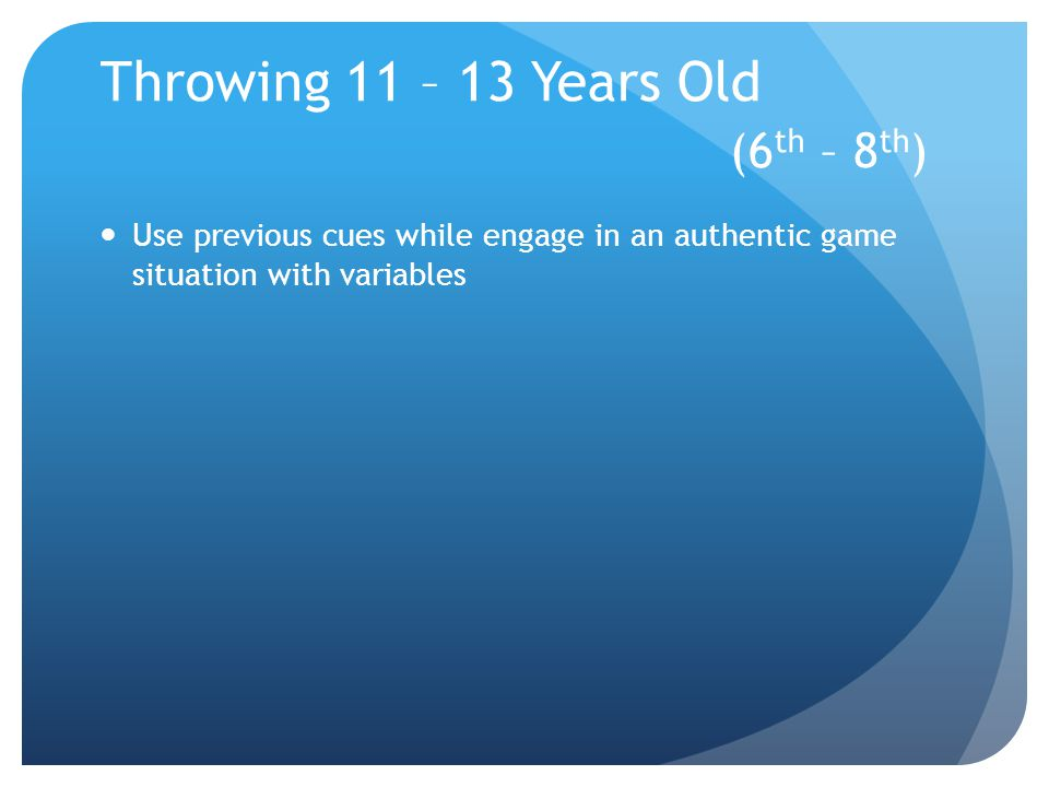 Throwing 11 – 13 Years Old (6th – 8th)