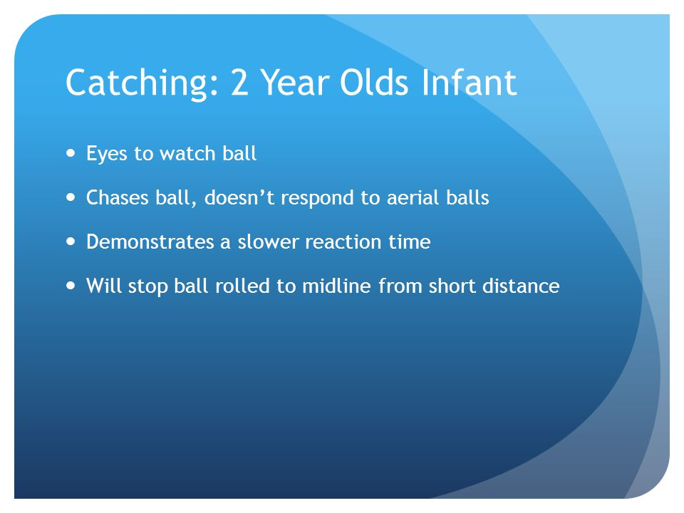 Catching: 2 Year Olds Infant