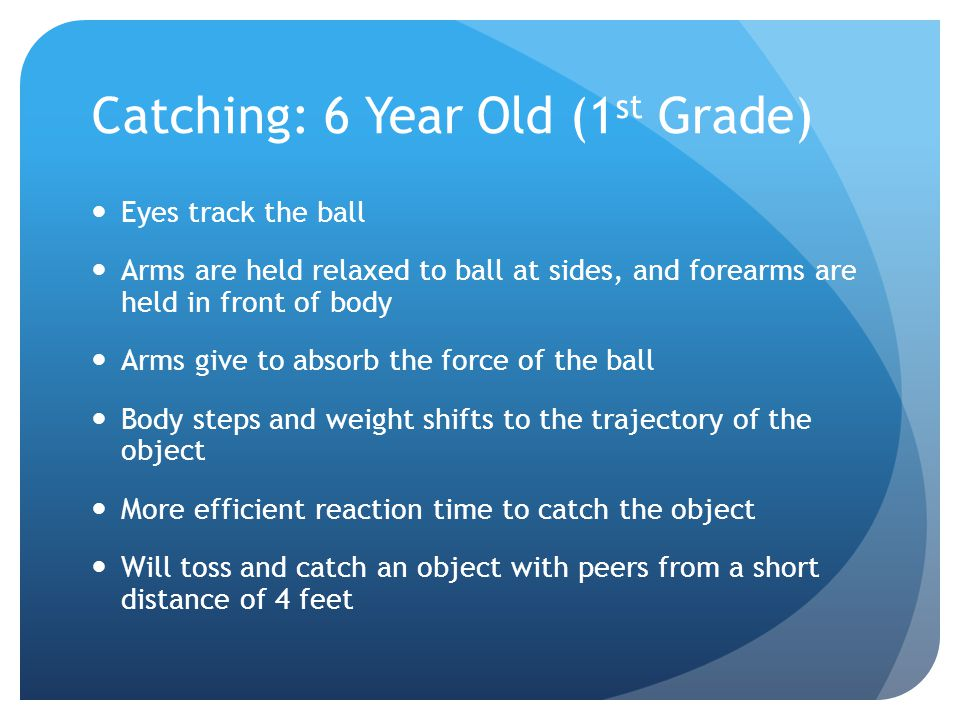 Catching: 6 Year Old (1st Grade)