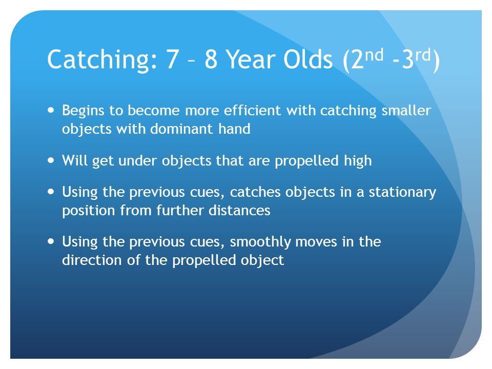 Catching: 7 – 8 Year Olds (2nd -3rd)