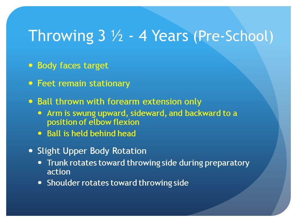 Throwing 3 ½ - 4 Years (Pre-School)