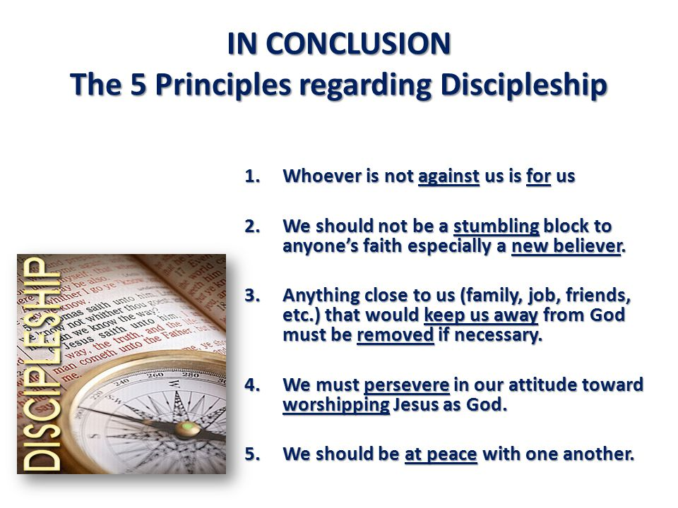IN CONCLUSION The 5 Principles regarding Discipleship
