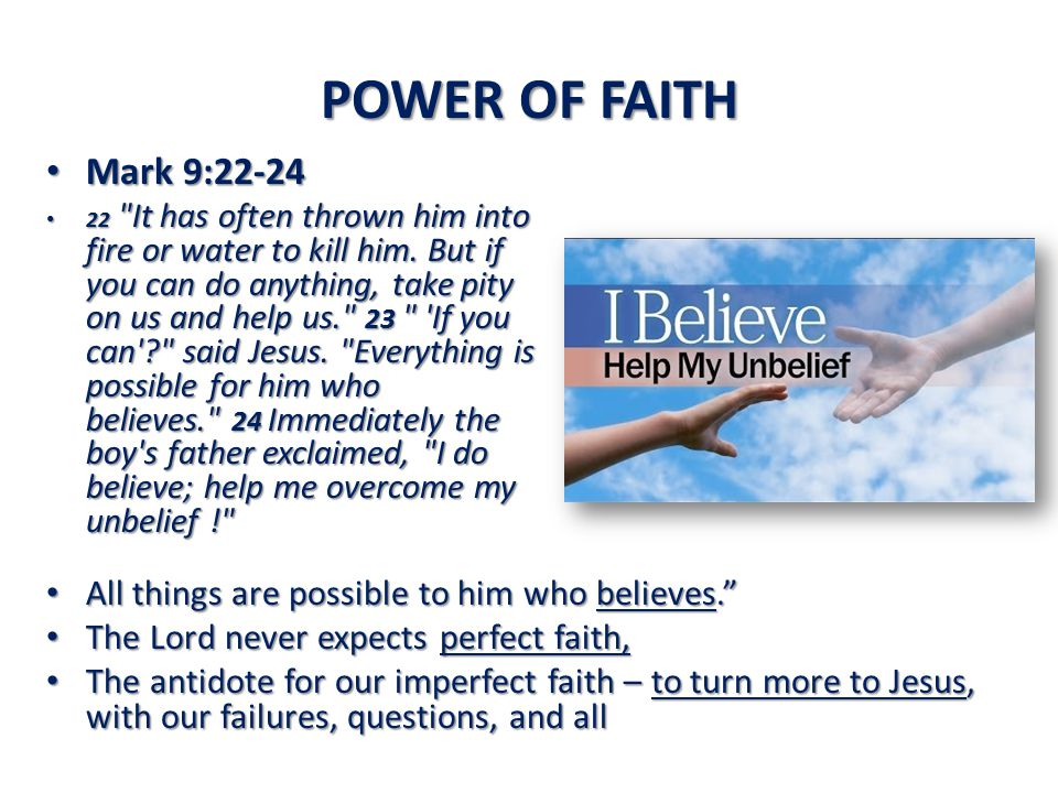 POWER OF FAITH Mark 9:22-24.
