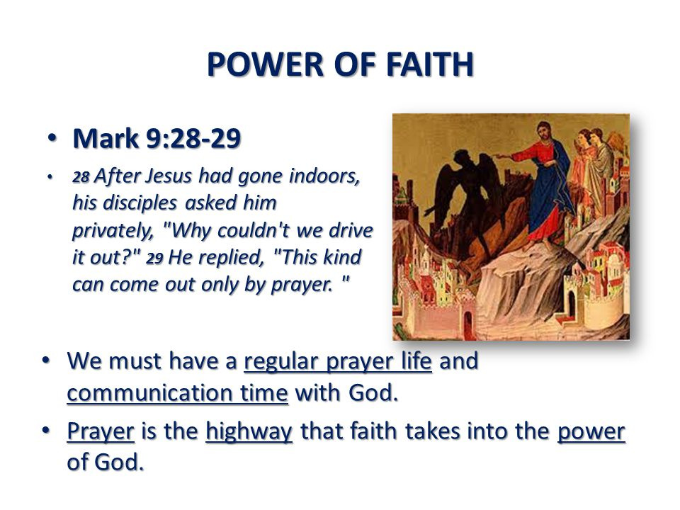 POWER OF FAITH Mark 9:28-29.