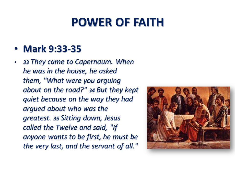 POWER OF FAITH Mark 9:33-35.