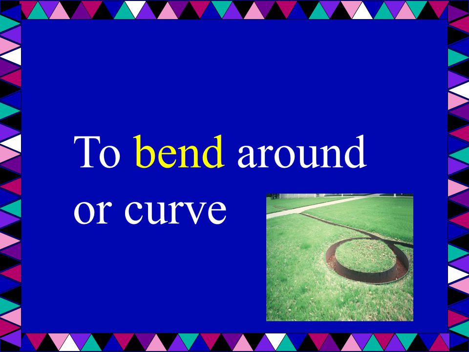 To bend around or curve