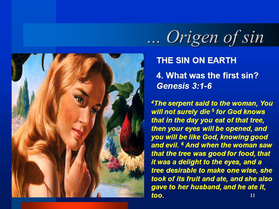 ... Origen of sin THE SIN ON EARTH 4. What was the first sin