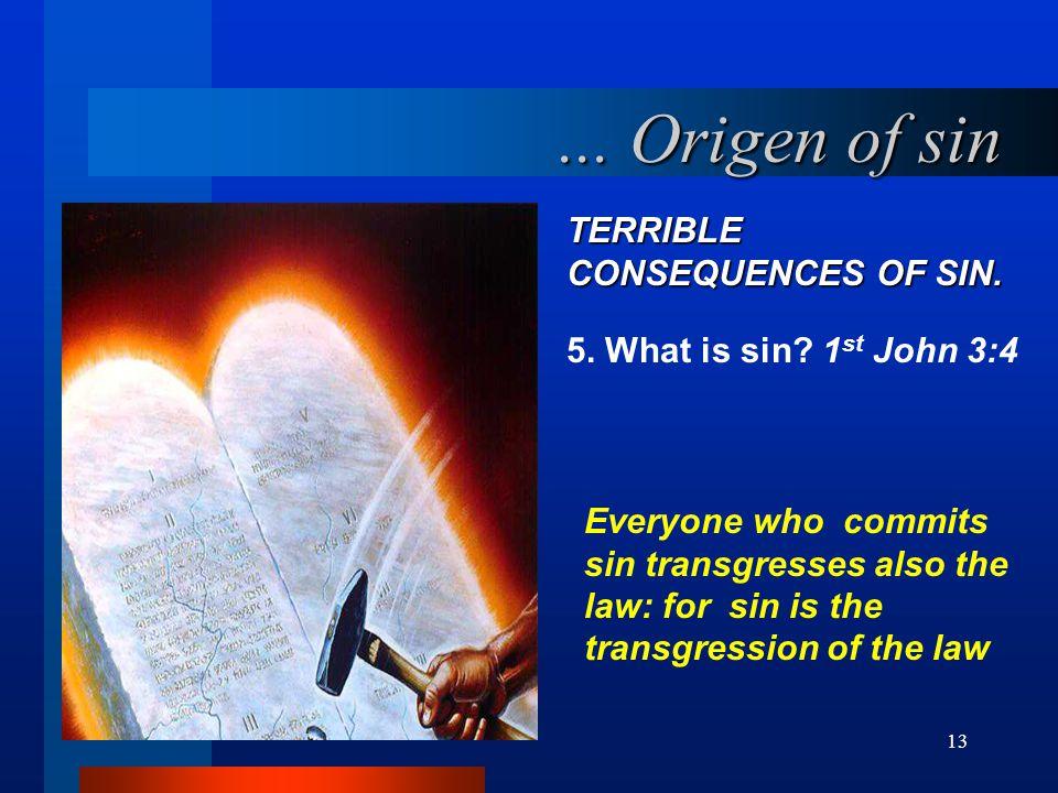 ... Origen of sin TERRIBLE CONSEQUENCES OF SIN.