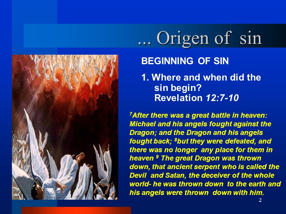 ... Origen of sin BEGINNING OF SIN 1. Where and when did the