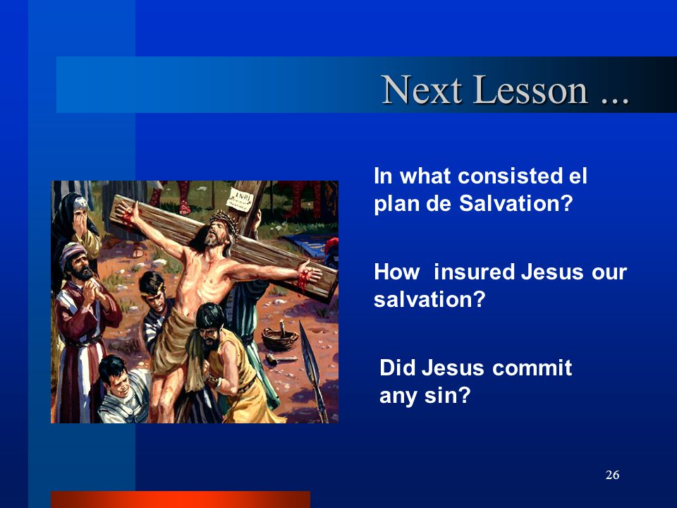 Next Lesson ... In what consisted el plan de Salvation