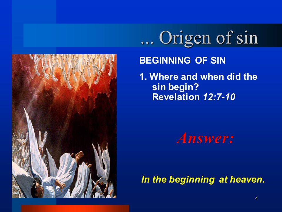 ... Origen of sin Answer: BEGINNING OF SIN 1. Where and when did the