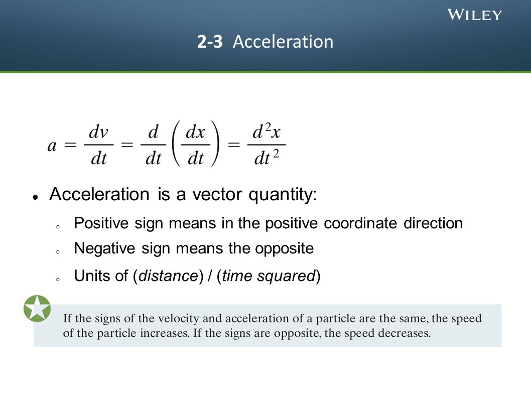 2-3 Acceleration Acceleration is a vector quantity: