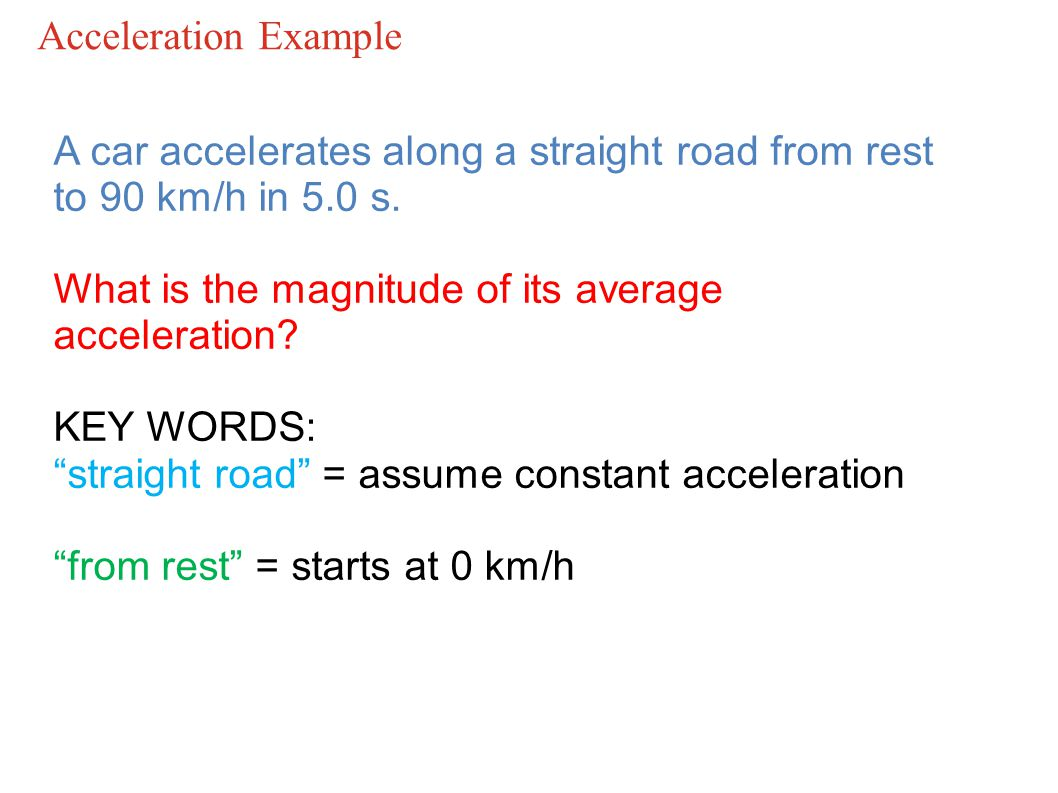 A car accelerates along a straight road from rest to 90 km/h in 5.0 s.
