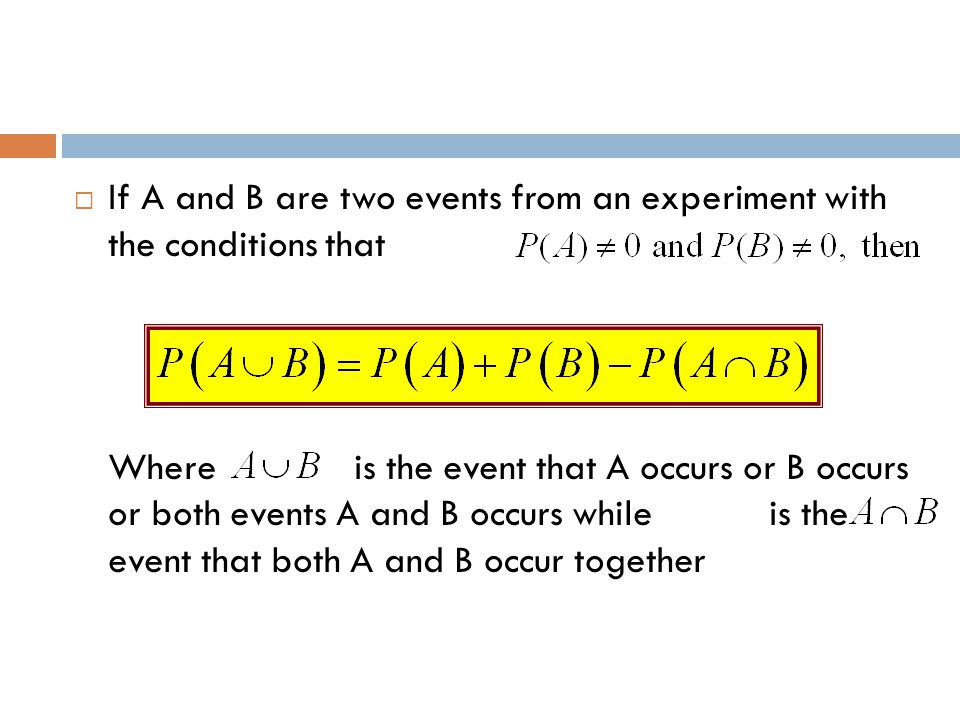 If A and B are two events from an experiment with the conditions that