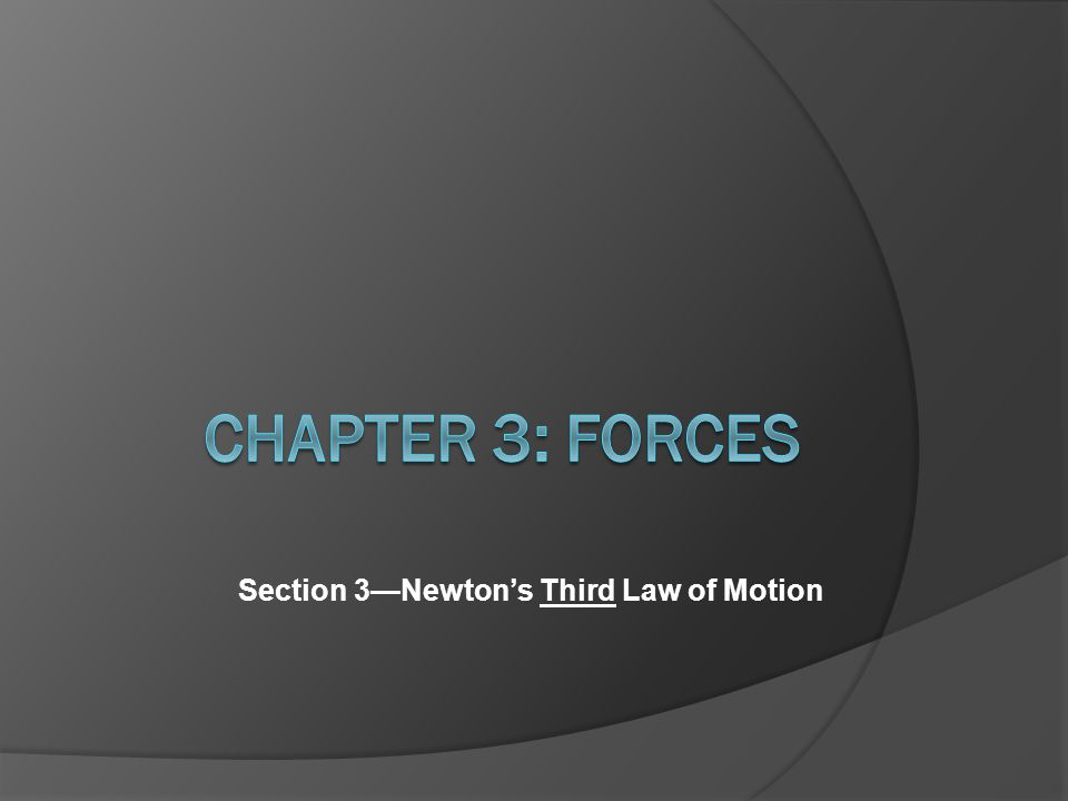 Section 3—Newton's Third Law of Motion
