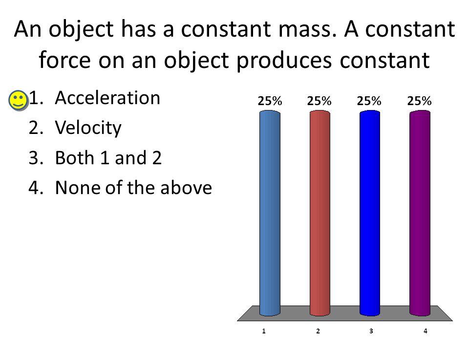 An object has a constant mass