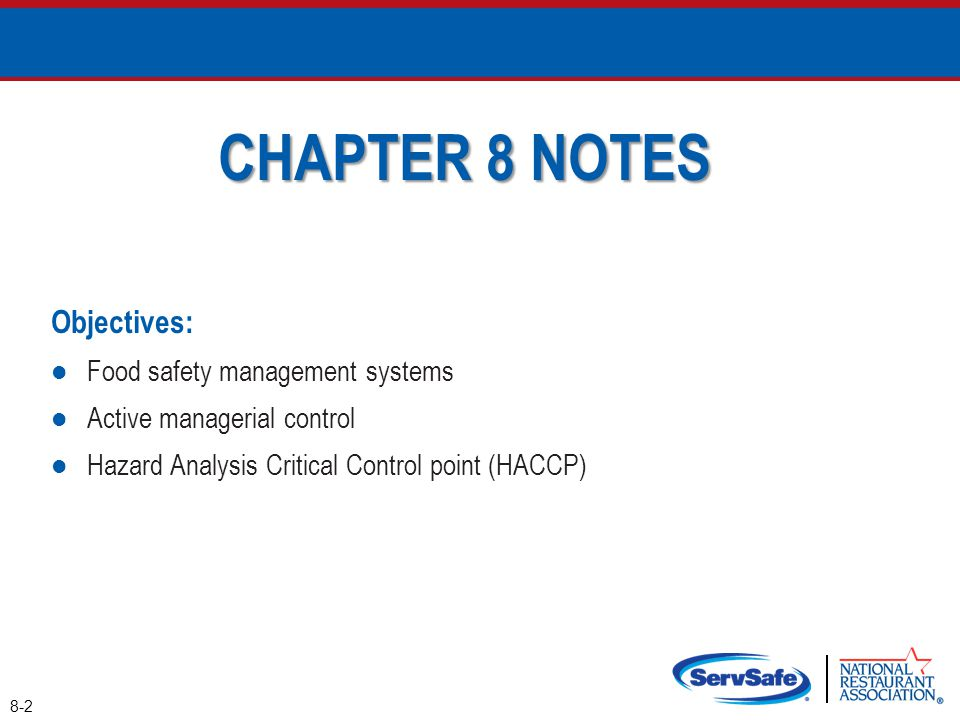 CHAPTER 8 NOTES Objectives: Food safety management systems