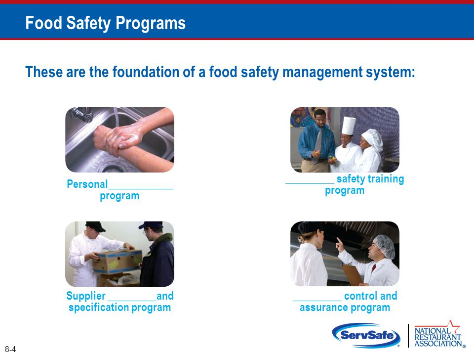 Food Safety Programs These are the foundation of a food safety management system: _________ safety training program.