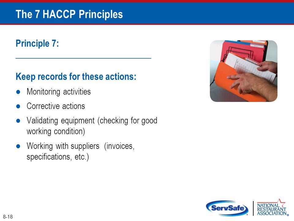 The 7 HACCP Principles Principle 7: ______________________________
