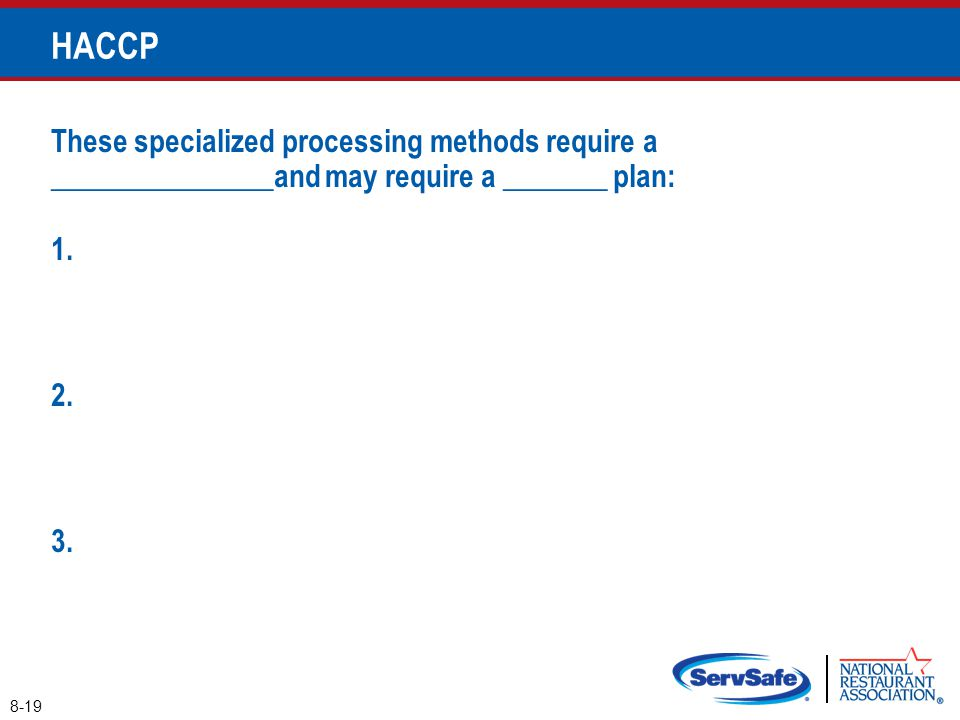 HACCP These specialized processing methods require a _______________and may require a _______ plan: