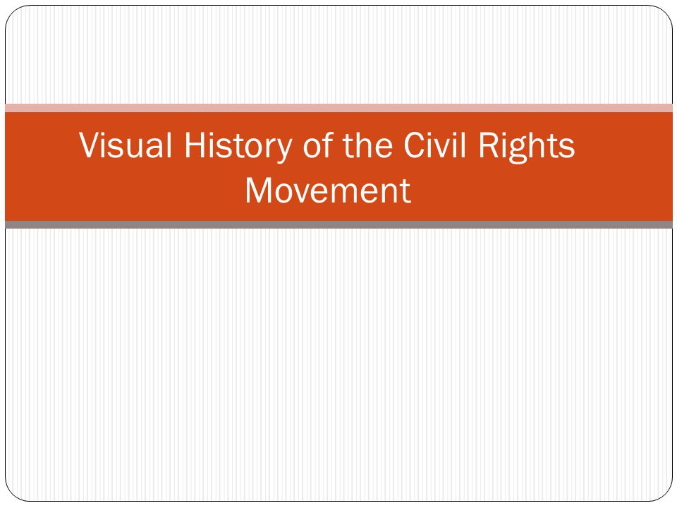 Visual History of the Civil Rights Movement