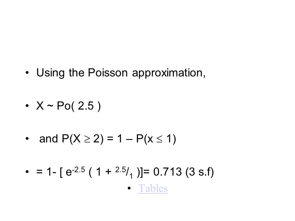 Using the Poisson approximation,