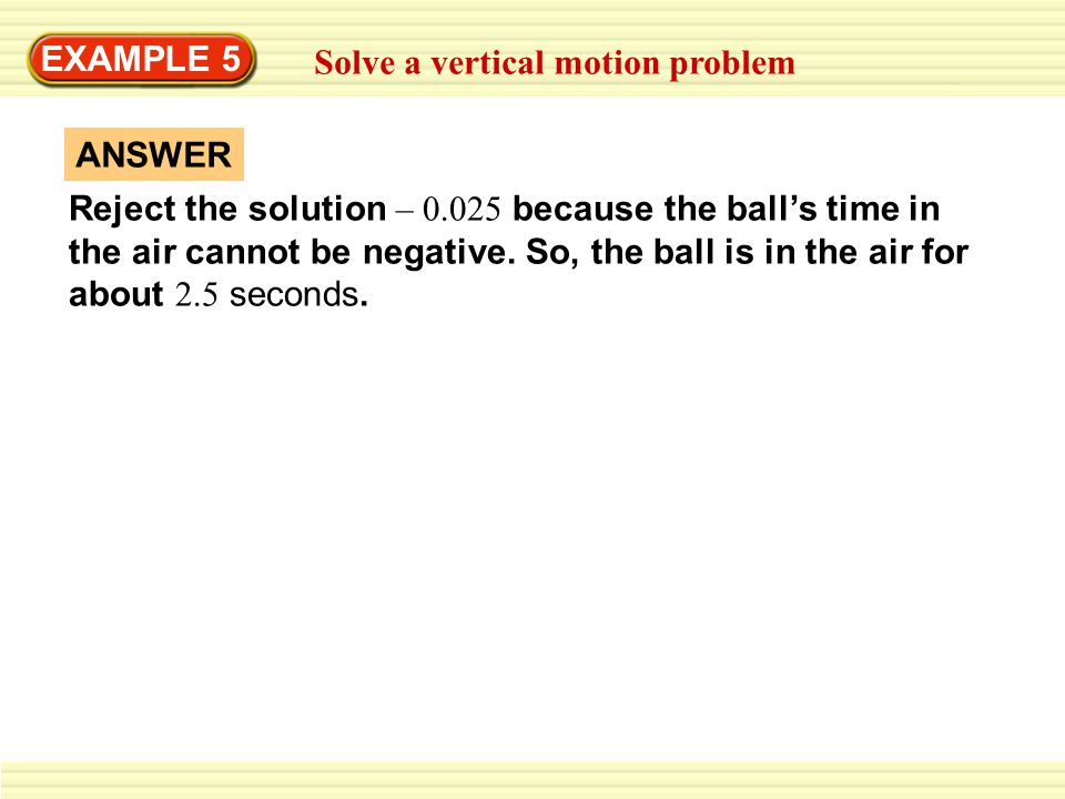 EXAMPLE 5 Solve a vertical motion problem. ANSWER.
