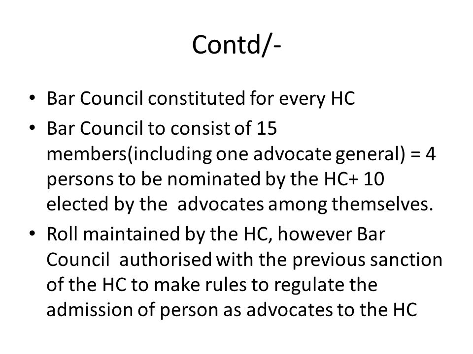 Contd/- Bar Council constituted for every HC
