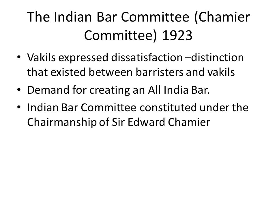 The Indian Bar Committee (Chamier Committee) 1923