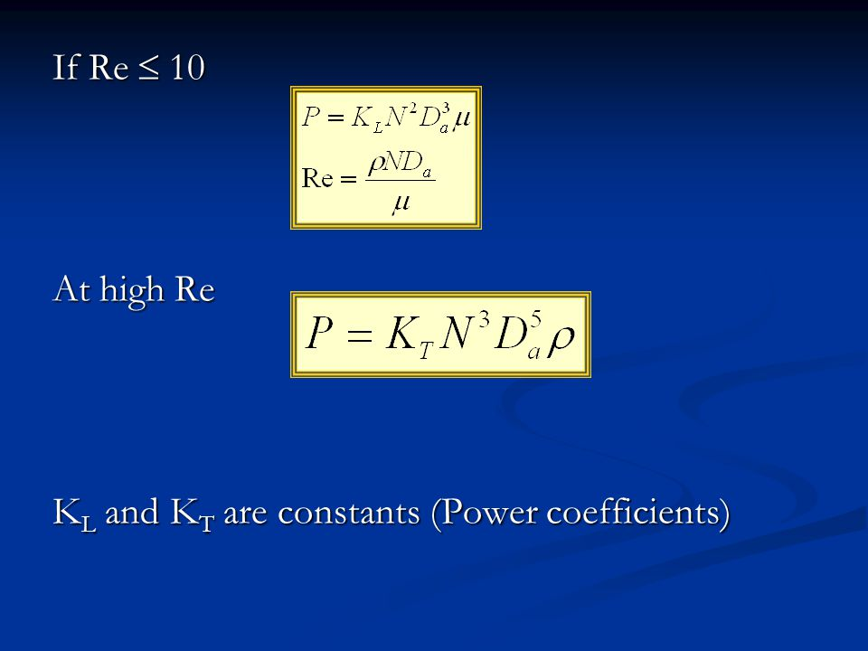 If Re  10 At high Re KL and KT are constants (Power coefficients)