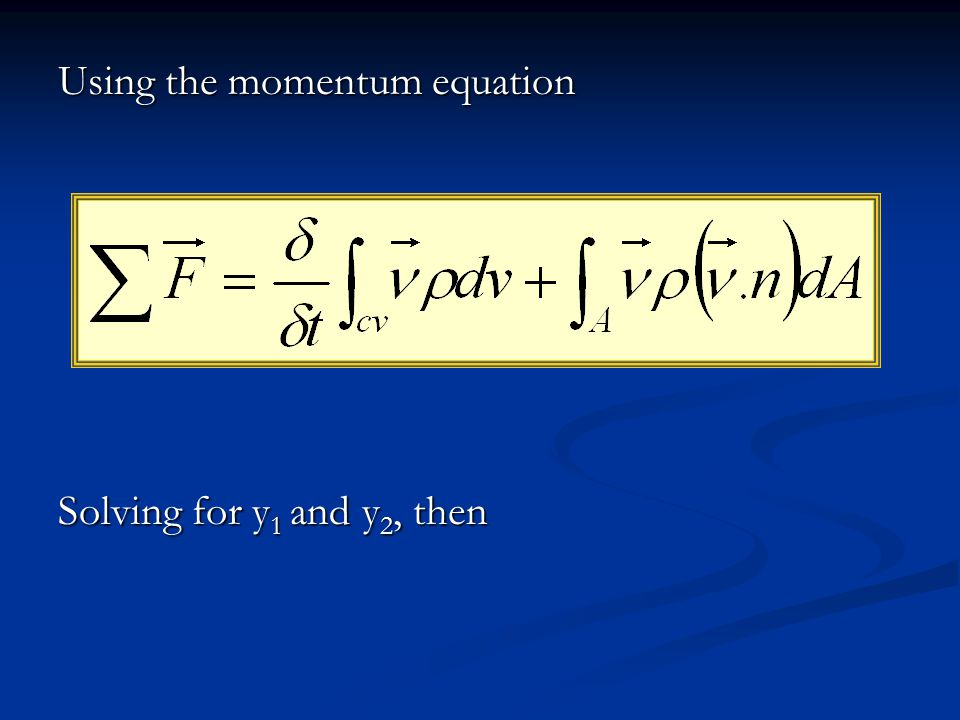 Using the momentum equation