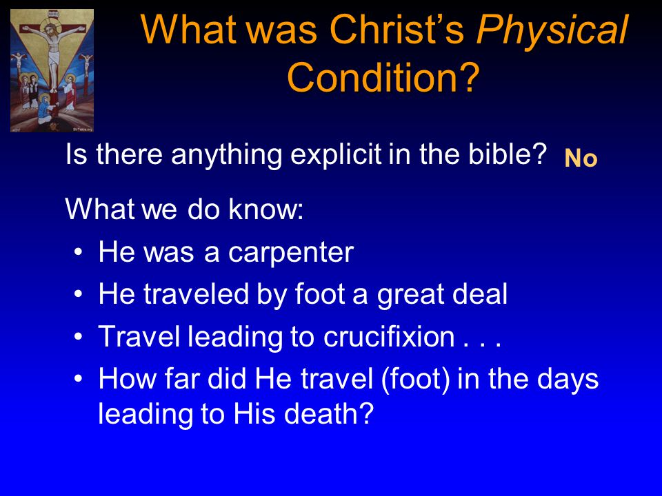 What was Christ's Physical Condition