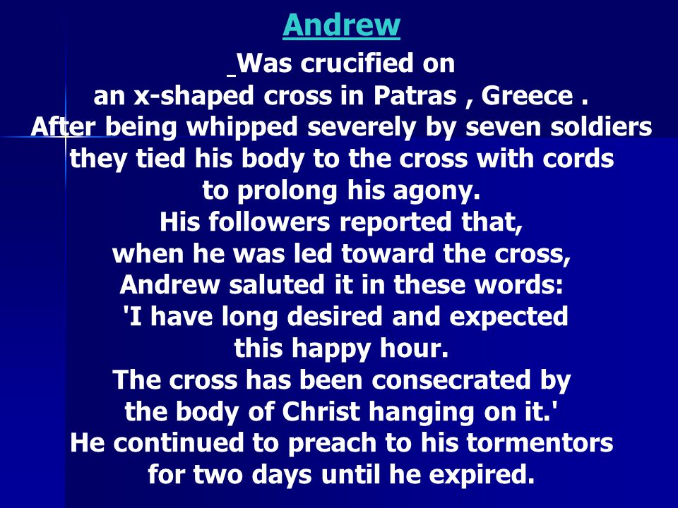 Andrew Was crucified on an x-shaped cross in Patras , Greece .
