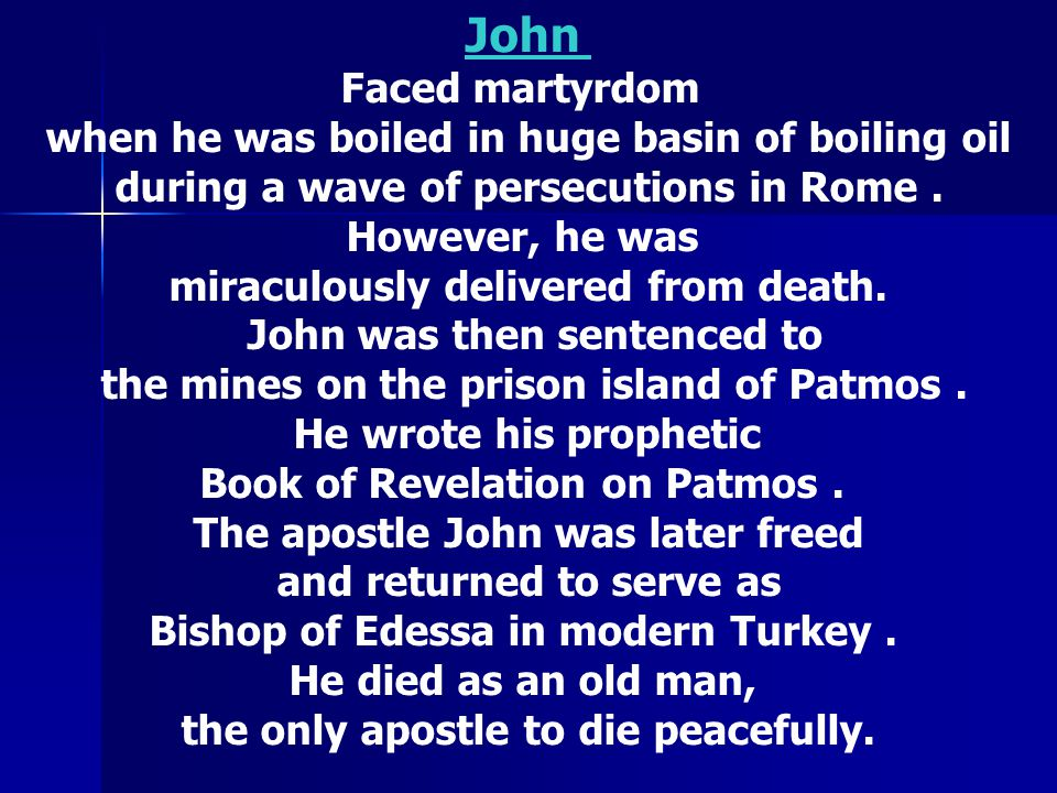 John Faced martyrdom when he was boiled in huge basin of boiling oil