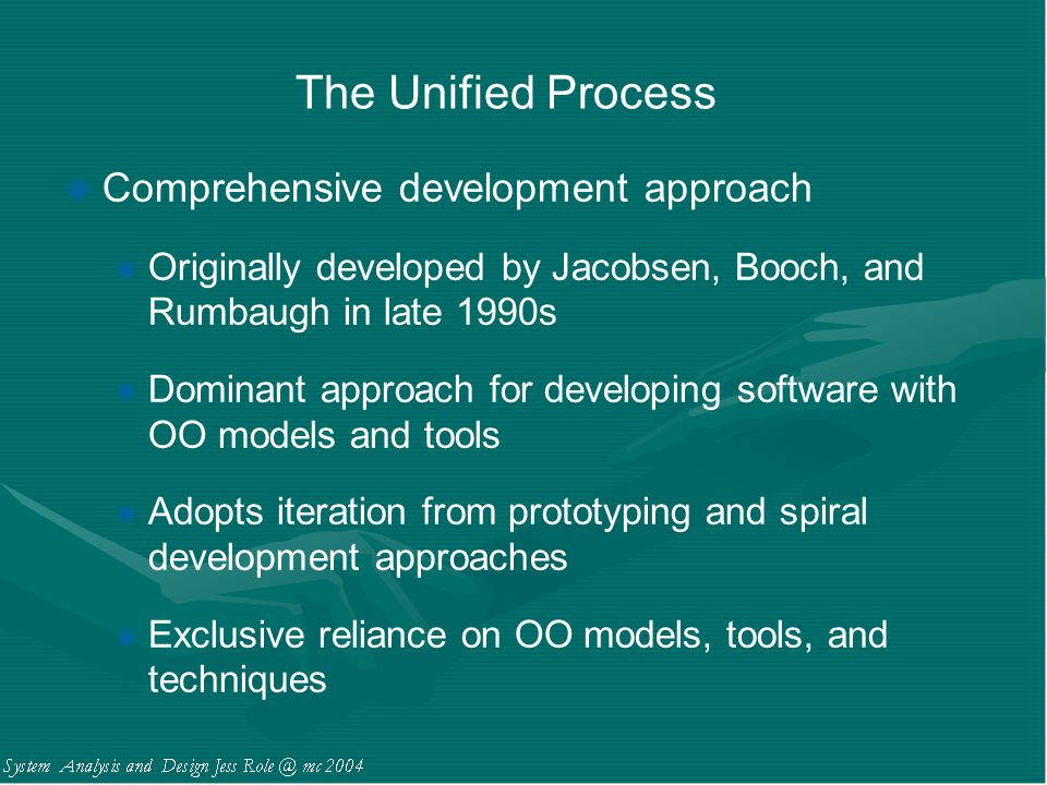 The Unified Process Comprehensive development approach