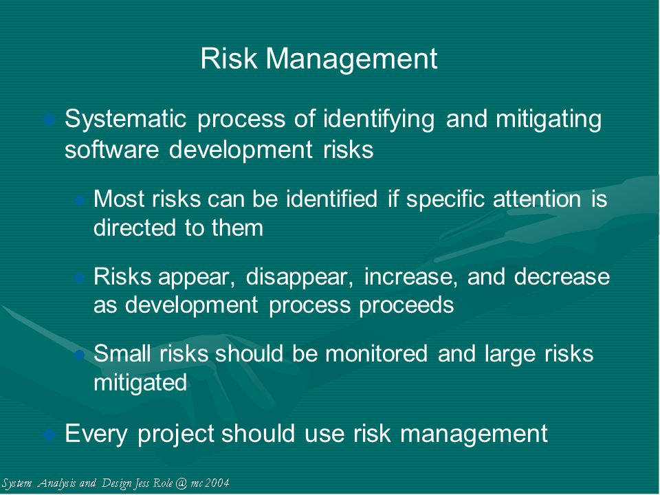 Risk Management Systematic process of identifying and mitigating software development risks.