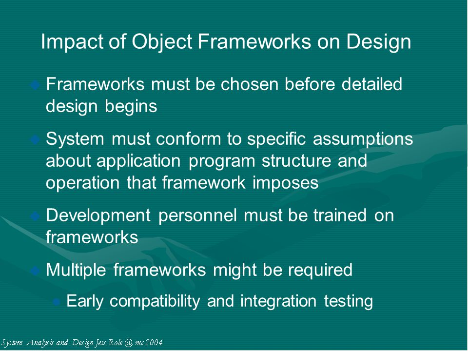 Impact of Object Frameworks on Design