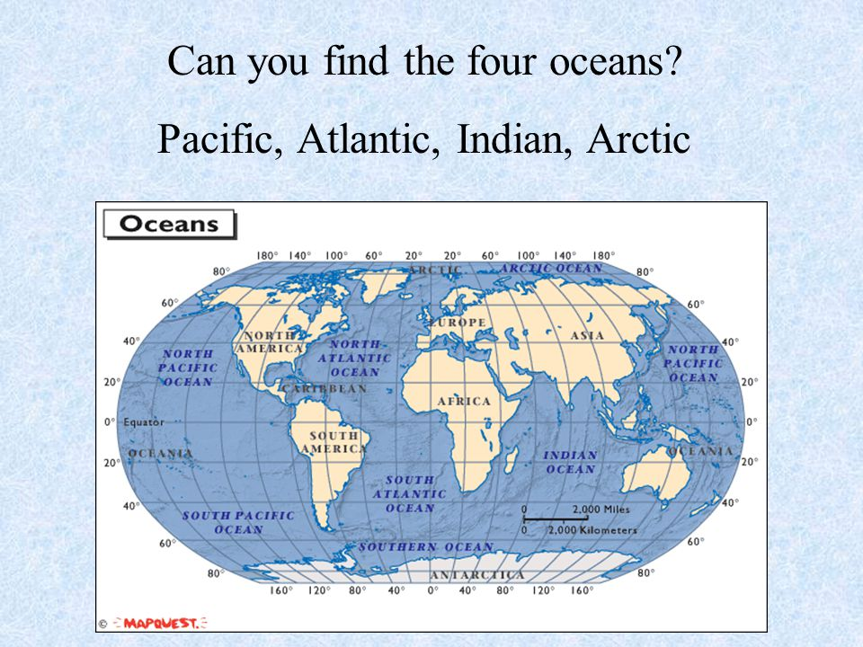 Can you find the four oceans Pacific, Atlantic, Indian, Arctic