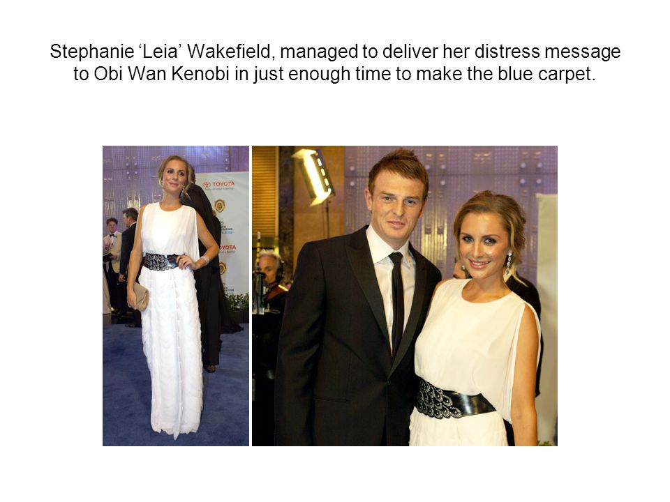Stephanie 'Leia' Wakefield, managed to deliver her distress message to Obi Wan Kenobi in just enough time to make the blue carpet.