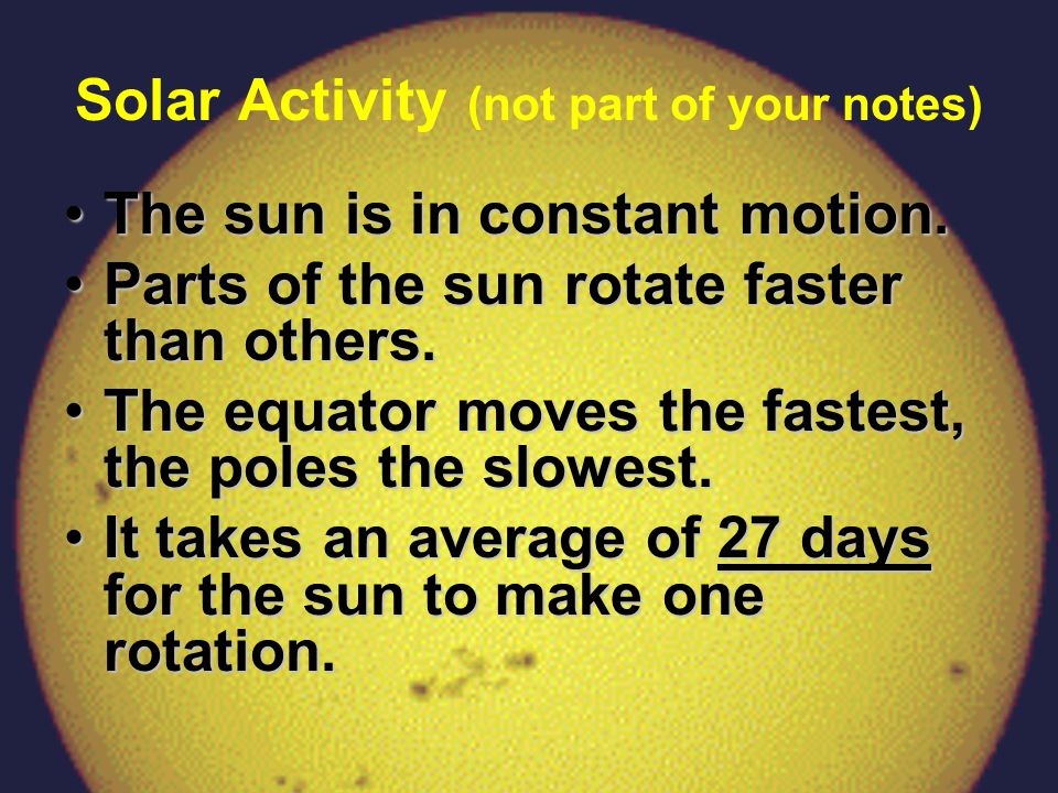 Solar Activity (not part of your notes)