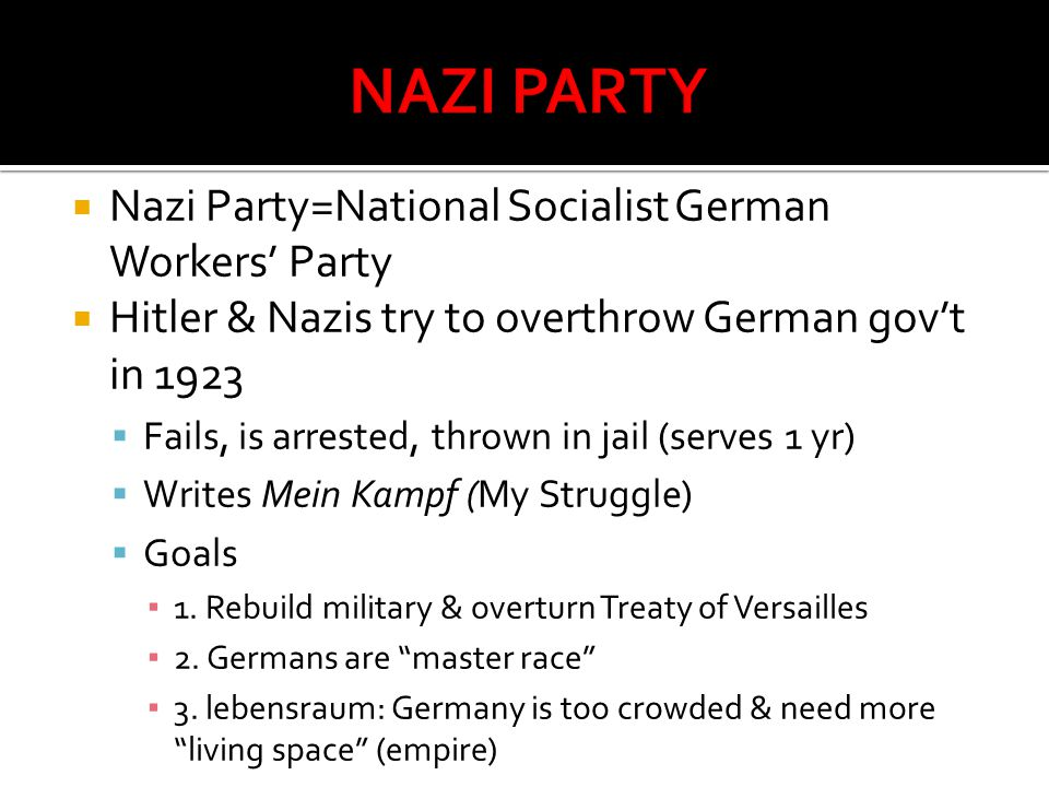 NAZI PARTY Nazi Party=National Socialist German Workers' Party