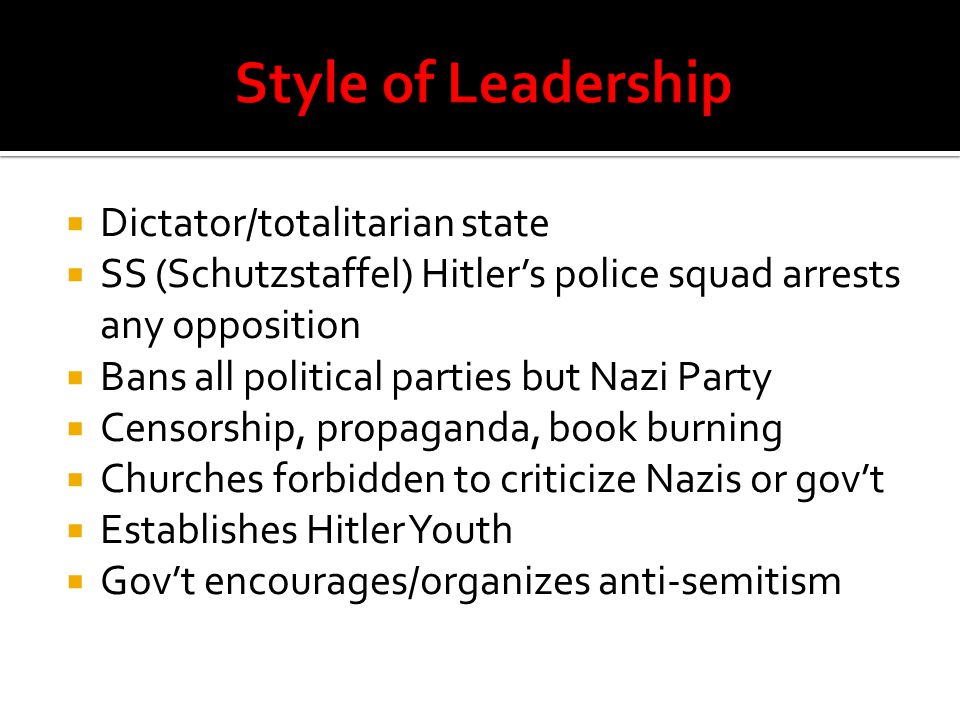 Style of Leadership Dictator/totalitarian state
