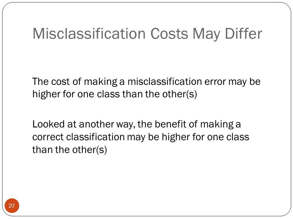 Misclassification Costs May Differ