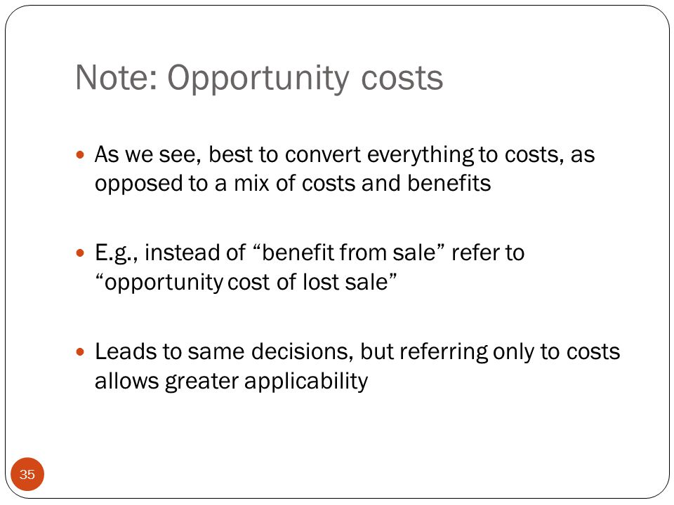 Note: Opportunity costs
