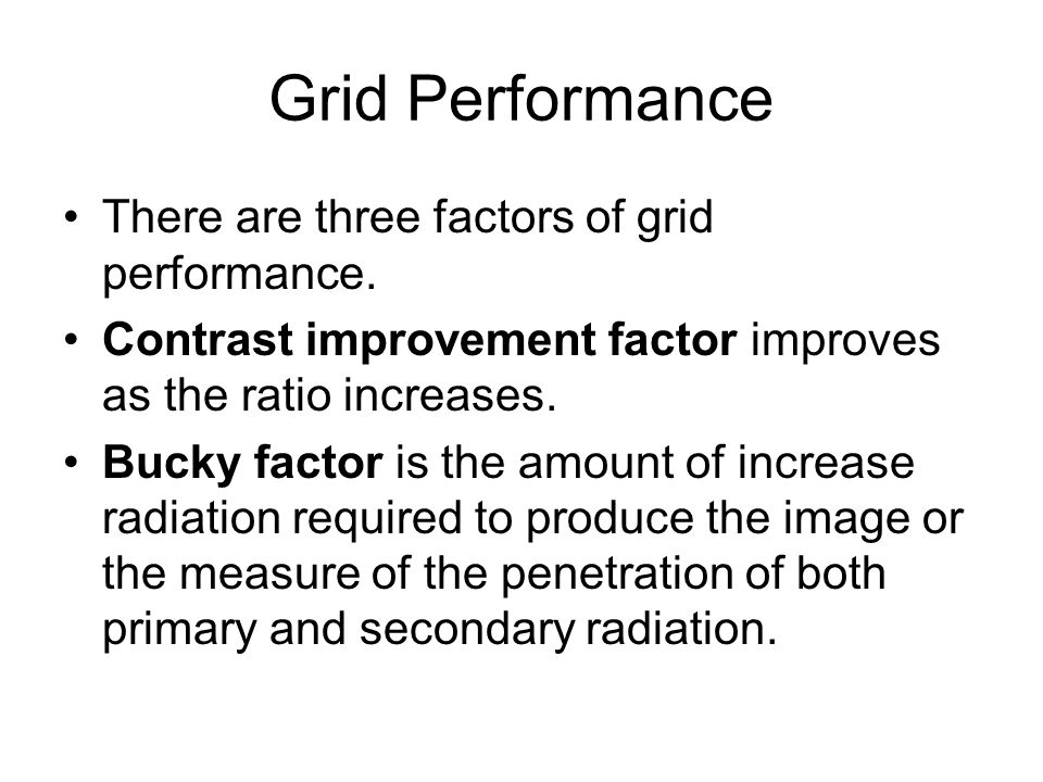 Grid Performance There are three factors of grid performance.