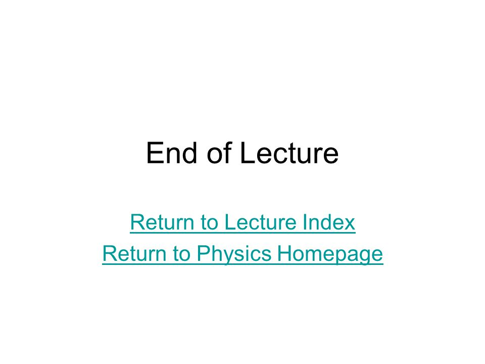 Return to Lecture Index Return to Physics Homepage