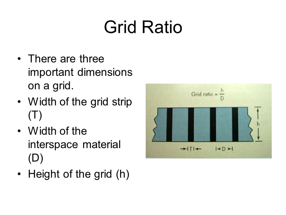 Grid Ratio There are three important dimensions on a grid.